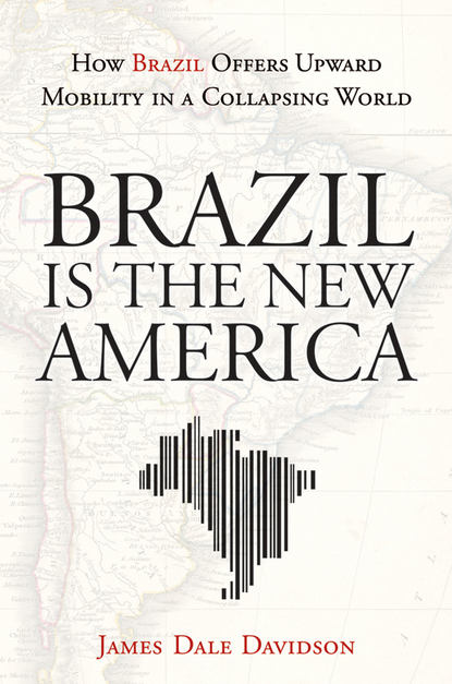 Brazil Is the New America. How Brazil Offers Upward Mobility in a Collapsing World