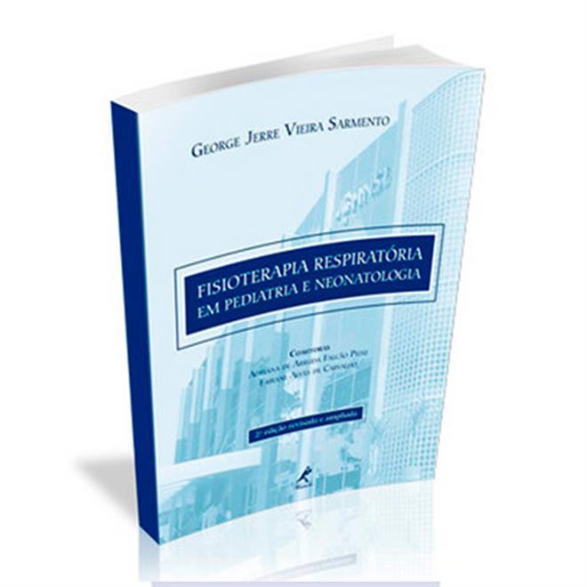 Livro - Fisioterapia Respiratória Em Pediatria E Neonatologia 2ª Edição - Editora Manole