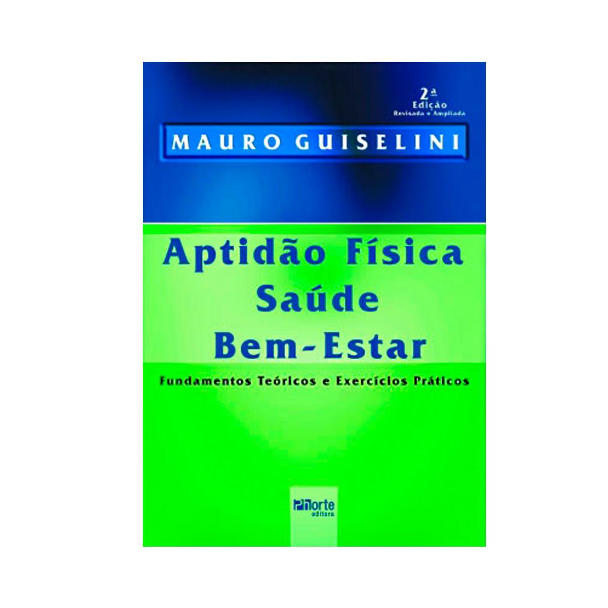 Livro - Aptidão Física, Saúde E Bem Estar 2ª Ed. - Editora Phorte