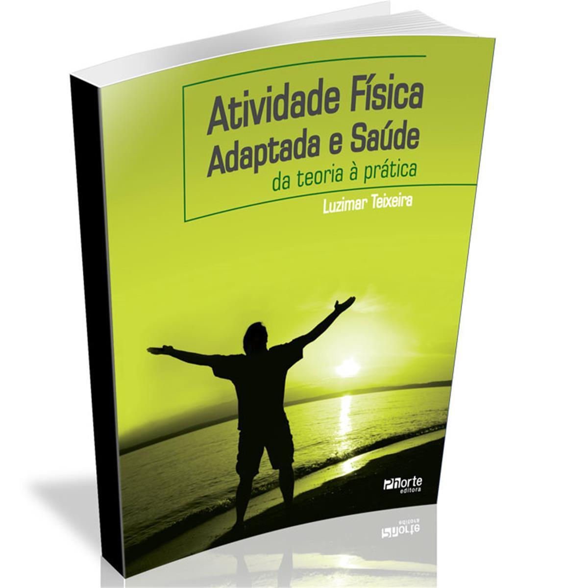 Livro - Atividades Físicas E Saúde Adaptada - Teoria E Prática - Editora Phorte