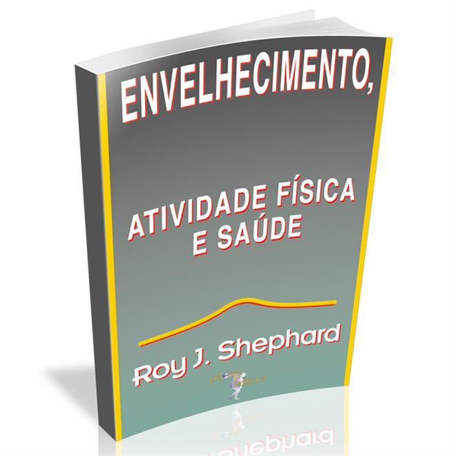 Livro - Envelhecimento, Atividade Física E Saúde - Editora Phorte