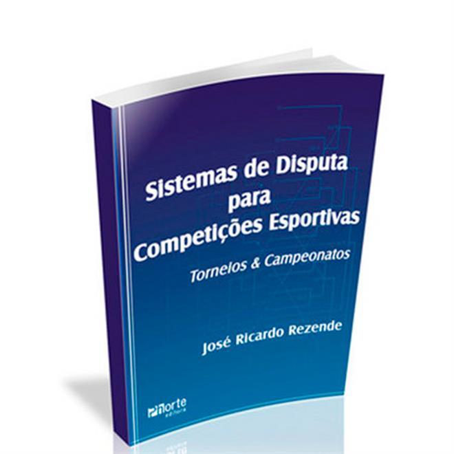 Livro - Sistemas De Disputa Para Competições Esportivas: Torneios E Campeonatos - Editora Phorte