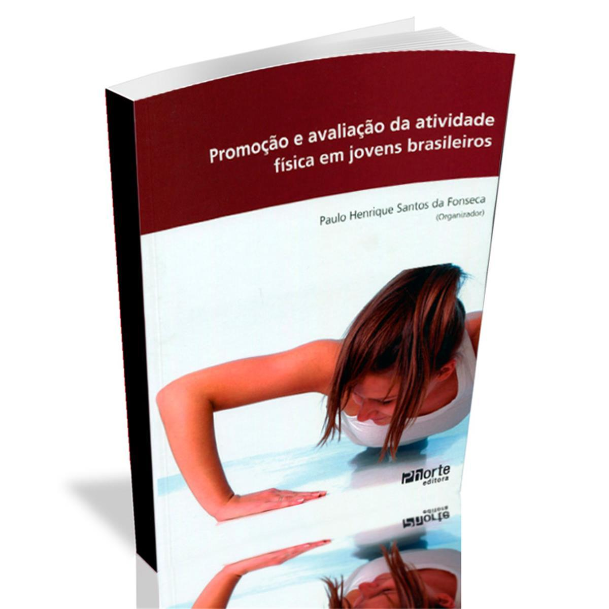 Livro - Promoção E Avaliação Da Atividade Física Em Jovens Brasileiros - Editora Phorte
