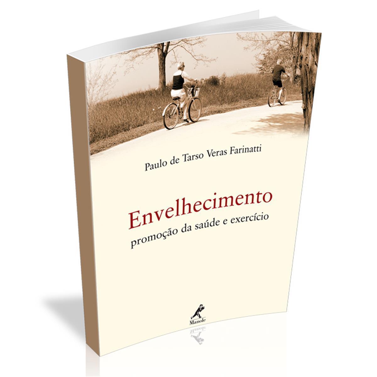 Livro - Envelhecimento: Promoção Da Saúde E Exercício - Editora Manole