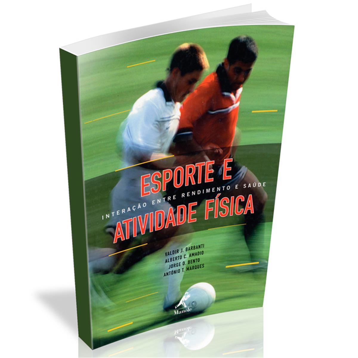 Livro - Esporte E Atividade Física: Interação Entre Rendimento E Saúde - Editora Manole