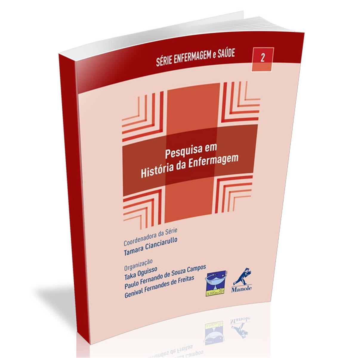 Livro - Pesquisa Em História Da Enfermagem - Série Enfermagem E Saúde
