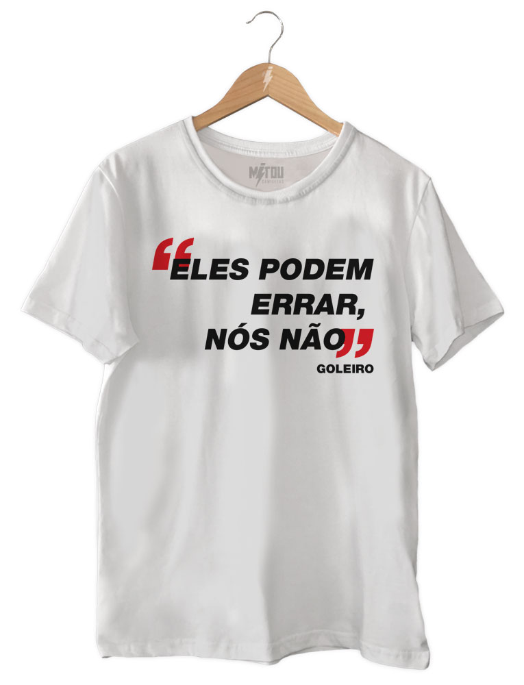 Camiseta Eles Podem Errar